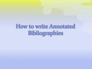 How to write Annotated Bibliographies