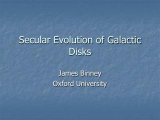 Secular Evolution of Galactic Disks
