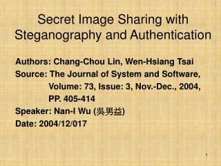 Secret Image Sharing with Steganography and Authentication