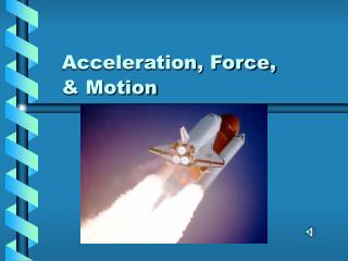 Acceleration, Force, & Motion