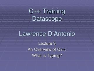 C++ Training Datascope Lawrence D'Antonio