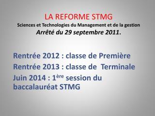 Rentrée 2012: classe de Première Rentrée 2013: classe de Terminale