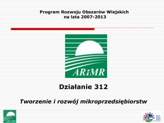 Działanie 312 Tworzenie i rozwój m ikroprzedsiębiorstw