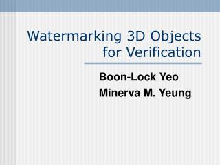 Watermarking 3D Objects for Verification