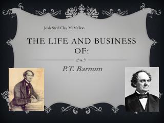 The Life and Business of: