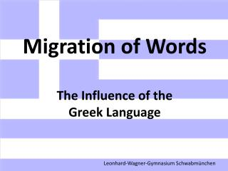 Migration of Words The Influence of the Greek Language