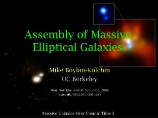 Assembly of Massive Elliptical Galaxies