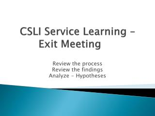CSLI Service Learning – Exit Meeting