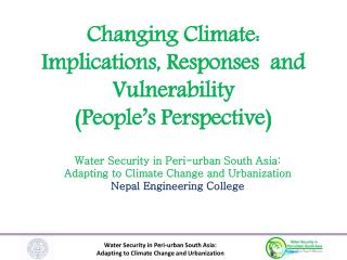 Changing Climate: Implications, Responses and Vulnerability (People's Perspective)