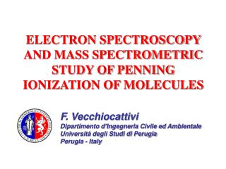 ELECTRON SPECTROSCOPY AND MASS SPECTROMETRIC STUDY OF PENNING IONIZATION OF MOLECULES