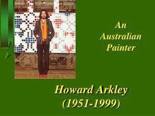 Howard Arkley (1951-1999)