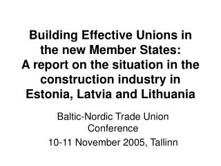 Baltic-Nordic Trade Union Conference 10-11 November 2005, Tallinn