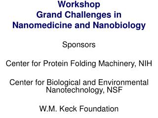 Workshop  Grand Challenges in  Nanomedicine and Nanobiology Sponsors