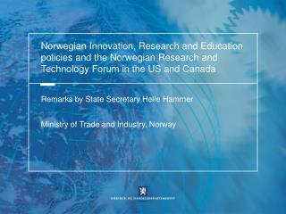 Remarks by State Secretary Helle Hammer  Ministry of Trade and Industry, Norway
