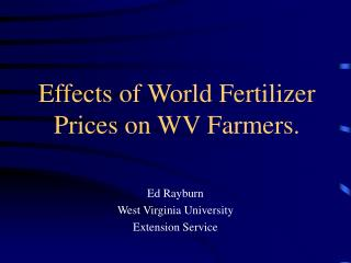 Effects of World Fertilizer Prices on WV Farmers.