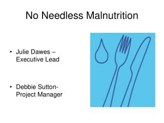 No Needless Malnutrition