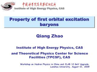 Qiang Zhao Institute of High Energy Physics, CAS