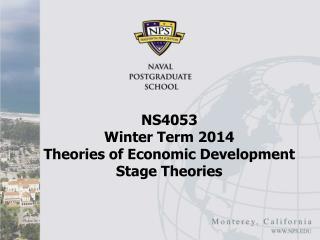NS4053 Winter Term 2014 Theories of Economic Development Stage Theories