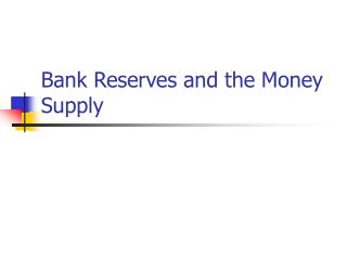 Bank Reserves and the Money Supply