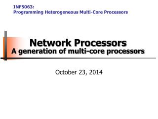 Network Processors A generation of multi-core processors