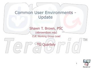 Common User  Environments - Update