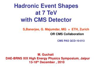 Hadronic Event Shapes at 7 TeV with CMS Detector