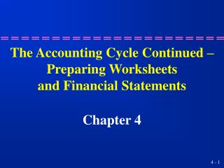 The Accounting Cycle Continued – Preparing Worksheets and Financial Statements