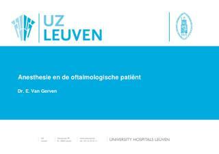 Anesthesie en de  oftalmologische  patiënt