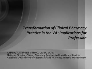 Transformation of Clinical Pharmacy Practice in the VA: Implications for Profession