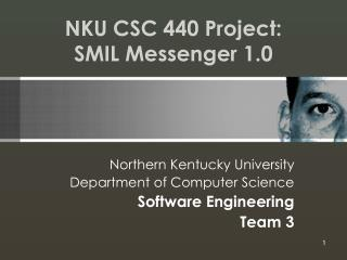 NKU CSC 440 Project: SMIL Messenger 1.0