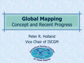 Global Mapping Concept and Recent Progress