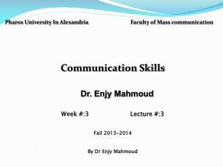 Pharos University In Alexandria Faculty of Mass communication Communication Skills