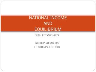 NATIONAL INCOME AND EQUILIBRIUM