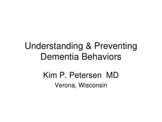 Understanding & Preventing Dementia Behaviors