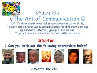 Starter 1 Can you work out the following expressions below? 2 Watch the clip...