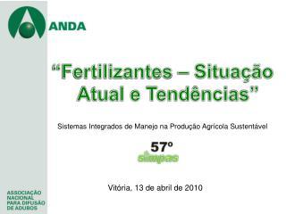 """""""Fertilizantes – Situação Atual e Tendências"""""""