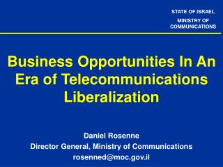Business Opportunities In An Era of Telecommunications Liberalization