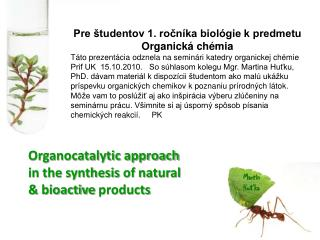 Organocatalytic approach in the synthesis of natural & bioactiv e products