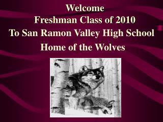 Welcome Freshman Class of 2010