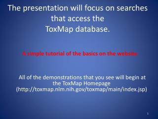 The presentation will focus on searches that access the ToxMap database.