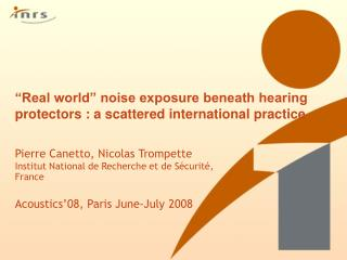 """Real world"" noise exposure beneath hearing protectors : a scattered international practice"