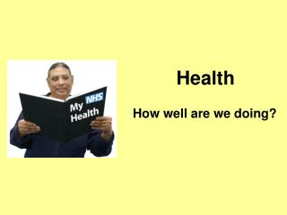 Health How well are we doing?