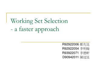 Working Set Selection - a faster approach