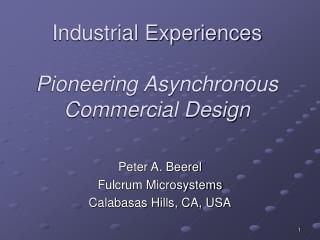 Industrial Experiences Pioneering Asynchronous Commercial Design