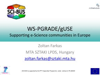 WS-PGRADE/gUSE Supporting e-Science communities in Europe