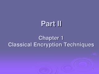 Part II Chapter 1  Classical Encryption Techniques