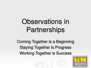 Observations in Partnerships