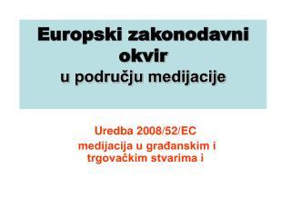 Europski zakonodavni okvir u području medijacije