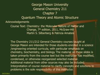 George Mason University General Chemistry 211 Chapter 7 Quantum Theory and Atomic Structure