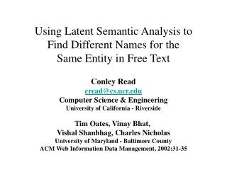 Using Latent Semantic Analysis to  Find Different Names for the  Same Entity in Free Text